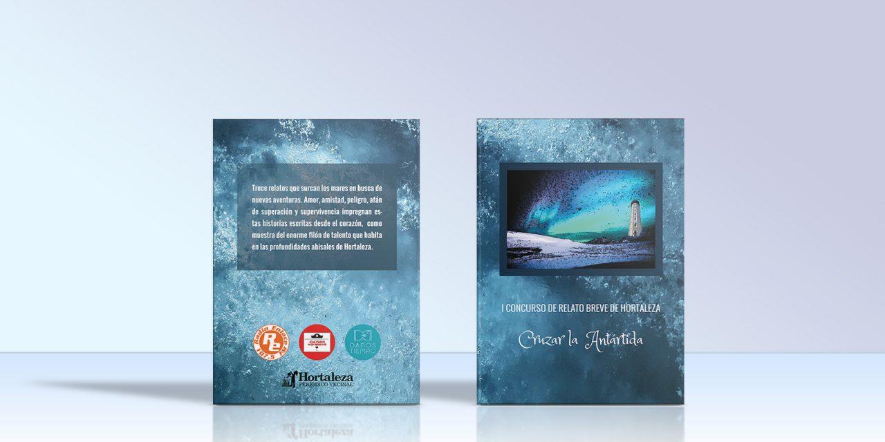 """""""Cruzar la Antártida"""" publica su primera antología"""